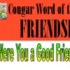 FRIENDSHIP is the Cougar Word of the Month for May and June